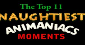 Nostalgia Critic: Top 11 Naughtiest Animaniacs Moments