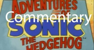 Commentary: Adventures of Sonic the Hedgehog