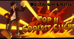 Nostalgia Critic: Top 11 Coolest Cliches