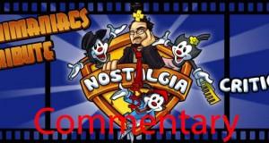 Nostalgia Critic Commentary: Animaniacs Tribute