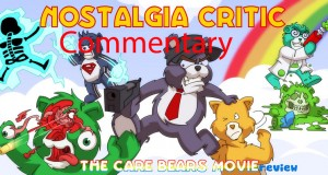 Nostalgia Critic Commentary: Care Bears