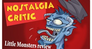 Nostalgia Critic: Little Monsters