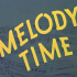 Melody Time - Disneycember 2011