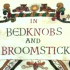 Bedknobs and Broomsticks - Disneycember