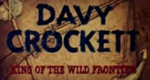 Davy Crockett: King of the Wild Frontier - Disneycember