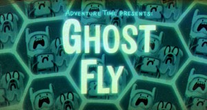 Adventure Time Vlogs: Ghost Fly