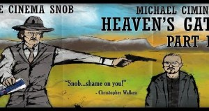 The Cinema Snob: Heaven's Gate (Part 3)