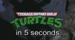 Teenage Mutant Ninja Turtles in 5 Seconds
