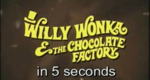 Willy Wonka and the Chocolate Factory in 5 Seconds