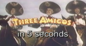 Three Amigos in 5 Seconds