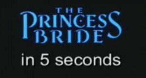Princess Bride in 5 Seconds