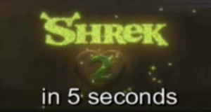 Shrek 2 in 5 Seconds