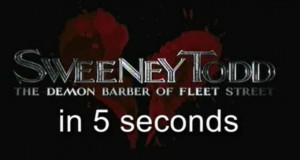 Sweeney Todd in 5 Seconds