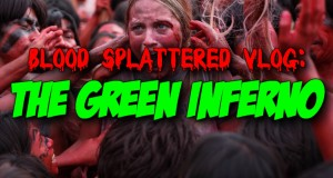 Blood Splattered Vlog: The Green Inferno