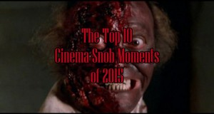 The Top 10 Cinema Snob Moments of 2015