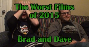 The Worst Films of 2015 (Brad and Dave Edition) - Brad Jones