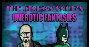 The Cinema Snob's Unerotic Fantasies DVD Trailer!