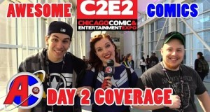 C2E2 Coverage March 19th, 2016 - Awesome Comics