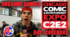 C2E2 Coverage March 18th, 2016 - Awesome Comics