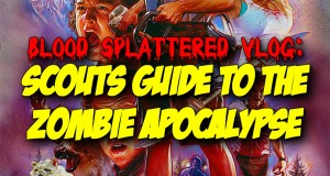 Scouts Guide To The Zombie Apocalypse - Blood Splattered Vlog