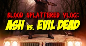 Ash vs. Evil Dead (Season 1) - Blood Splattered Vlog