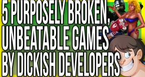 5 Purposely Broken, Unbeatable Games by Dickish Developers - Fact Hunt