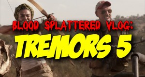 Tremors 5 - Blood Splattered Vlog