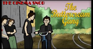 The ButterCream Gang - The Cinema Snob