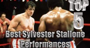 Top 5 Best Sylvester Stallone Performances