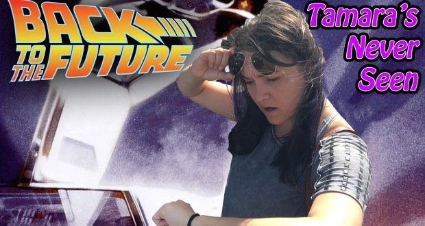 Back to the Future - Tamara's Never Seen