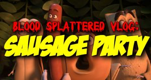 Sausage Party - Blood Splattered Vlog
