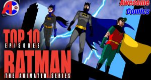 Top 10 Batman TAS Episodes - Awesome Comics