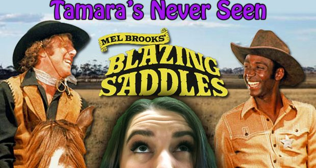 Blazing Saddles - Tamara's Never Seen