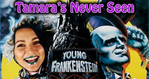 Young Frankenstein - Tamara's Never Seen