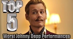 Top 5 Worst Johnny Depp PerformancesTop 5 Worst Johnny Depp Performances