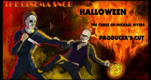 Halloween 6: The Producer's Cut - The Cinema Snob