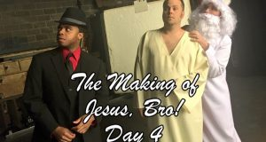 The Making of JESUS, BRO! Day 4