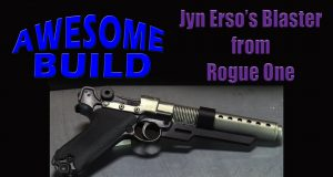 Jyn Erso's Blaster (Rogue One) - Awesome Build