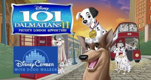 101 Dalmatians II: Patch's London Adventure - Disneycember