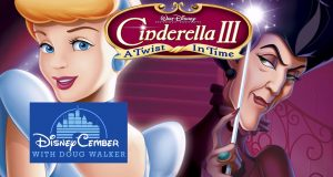 Cinderella III: A Twist in Time - Disneycember