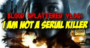 I Am Not A Serial Killer - Blood Splattered Vlog