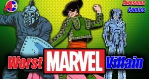 Worst Marvel Villain - Awesome Comics
