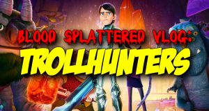 Trollhunters - Blood Splattered Vlog