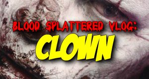 Clown - Blood Splattered Vlog