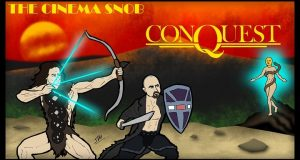 Conquest - The Cinema Snob