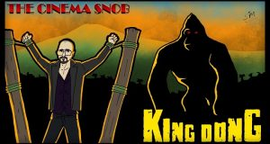 King Dong - The Cinema Snob