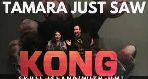 Kong: Skull Island - Tamara Just Saw