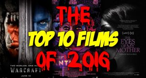Top 10 Films of 2016 - Blood Splattered Cinema