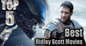 Top 5 Best Ridley Scott Movies