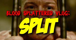 Split - Blood Splattered Vlog